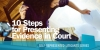 10 steps for Presenting Evidence in your Case